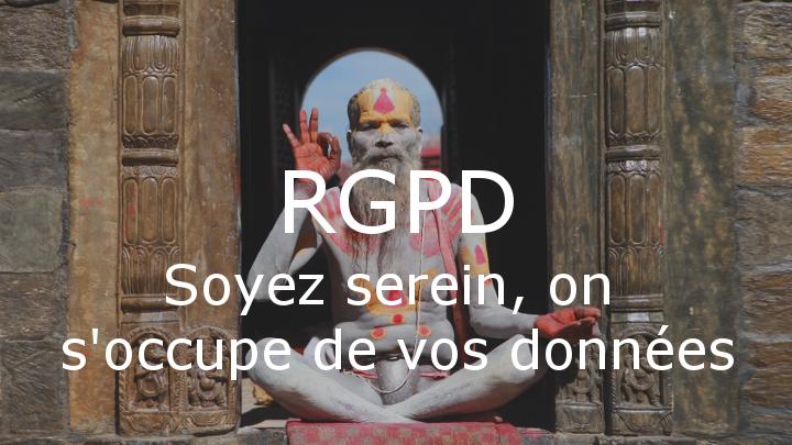 RGPD – Soyez serein, on s'occupe de vos données