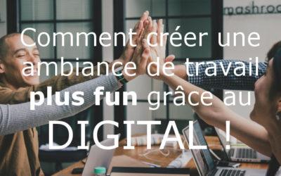 Bonheur au travail : comment créer une ambiance de travail plus fun grâce au digital ?