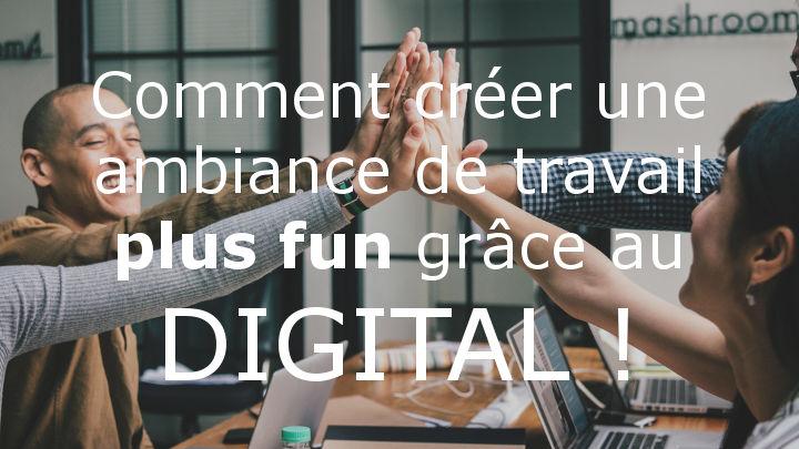 Bonheur au travail et gamification grace au digital