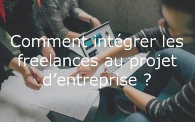 Comment intégrer les freelances au projet d'entreprise ?