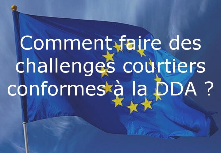 Peut-on encore faire des challenges courtiers depuis la DDA ?