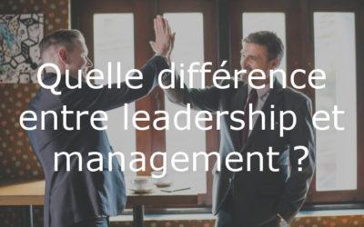 Quelle est la différence entre leadership et management ?